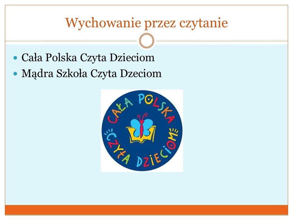 Wychowanie przez czytanie  Cała Polska Czyta Dzieciom  Mądra Szkoła Czyta Dzeciom