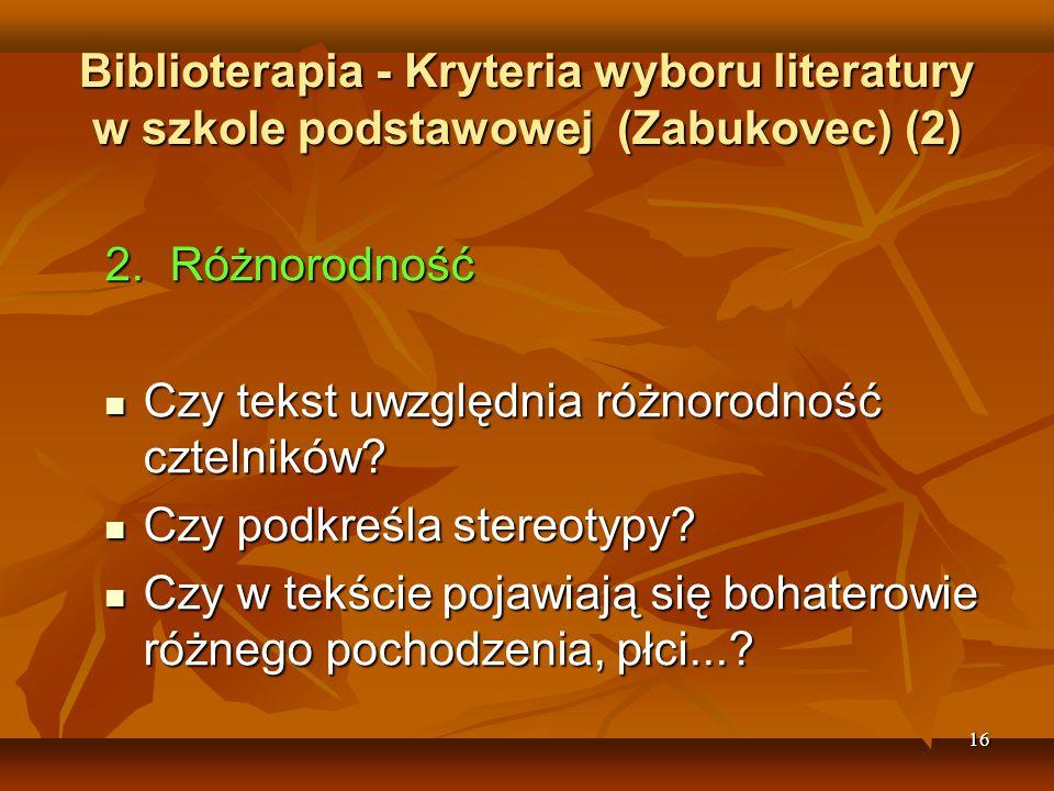 16 Biblioterapia - Kryteria wyboru literatury w szkole podstawowej (Zabukovec) (2) 2.