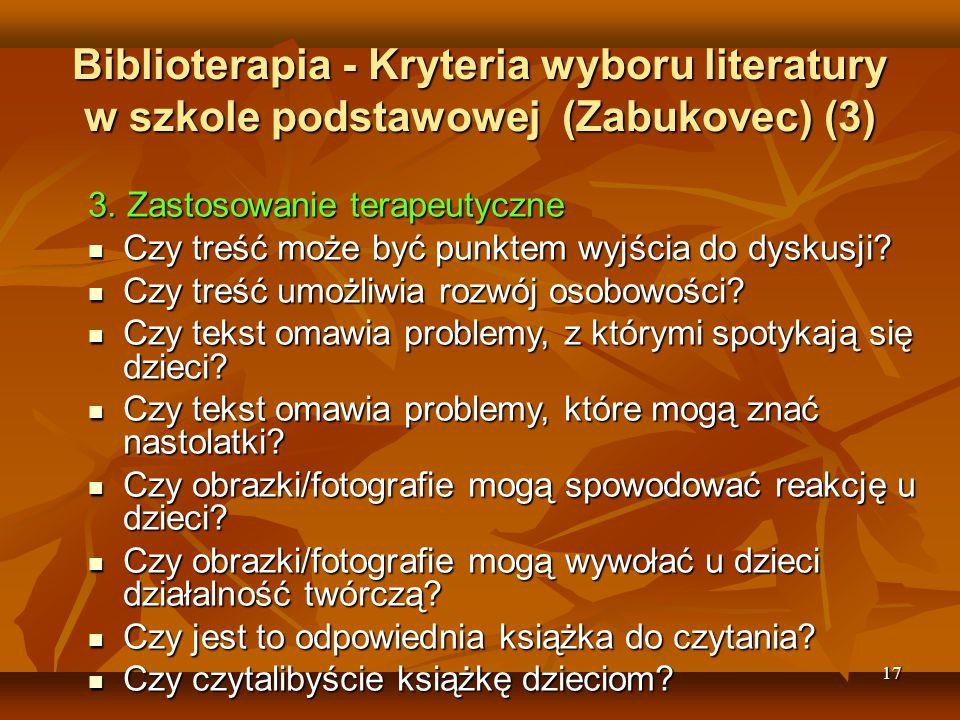 17 Biblioterapia - Kryteria wyboru literatury w szkole podstawowej (Zabukovec) (3) 3.