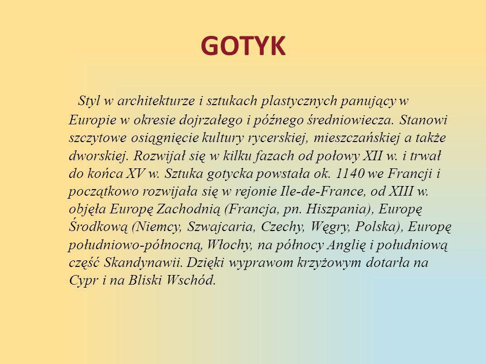 GOTYK Styl w architekturze i sztukach plastycznych panujący w Europie w okresie dojrzałego i późnego średniowiecza. Stanowi szczytowe osiągnięcie kult