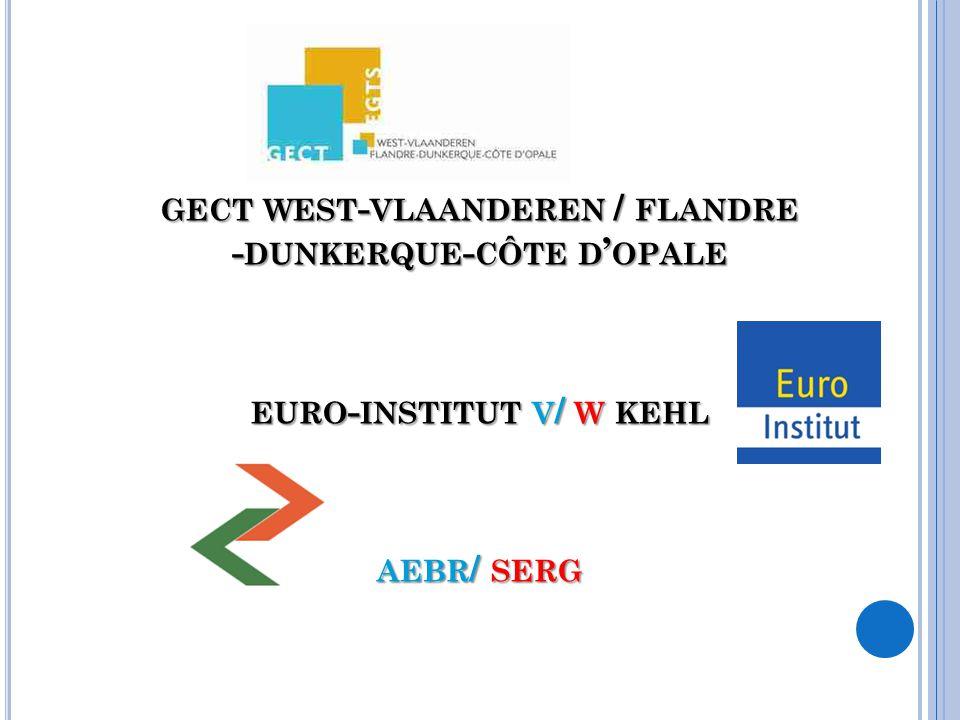 GECT WEST - VLAANDEREN / FLANDRE - DUNKERQUE - CÔTE D ' OPALE EURO - INSTITUT V / W KEHL AEBR / SERG
