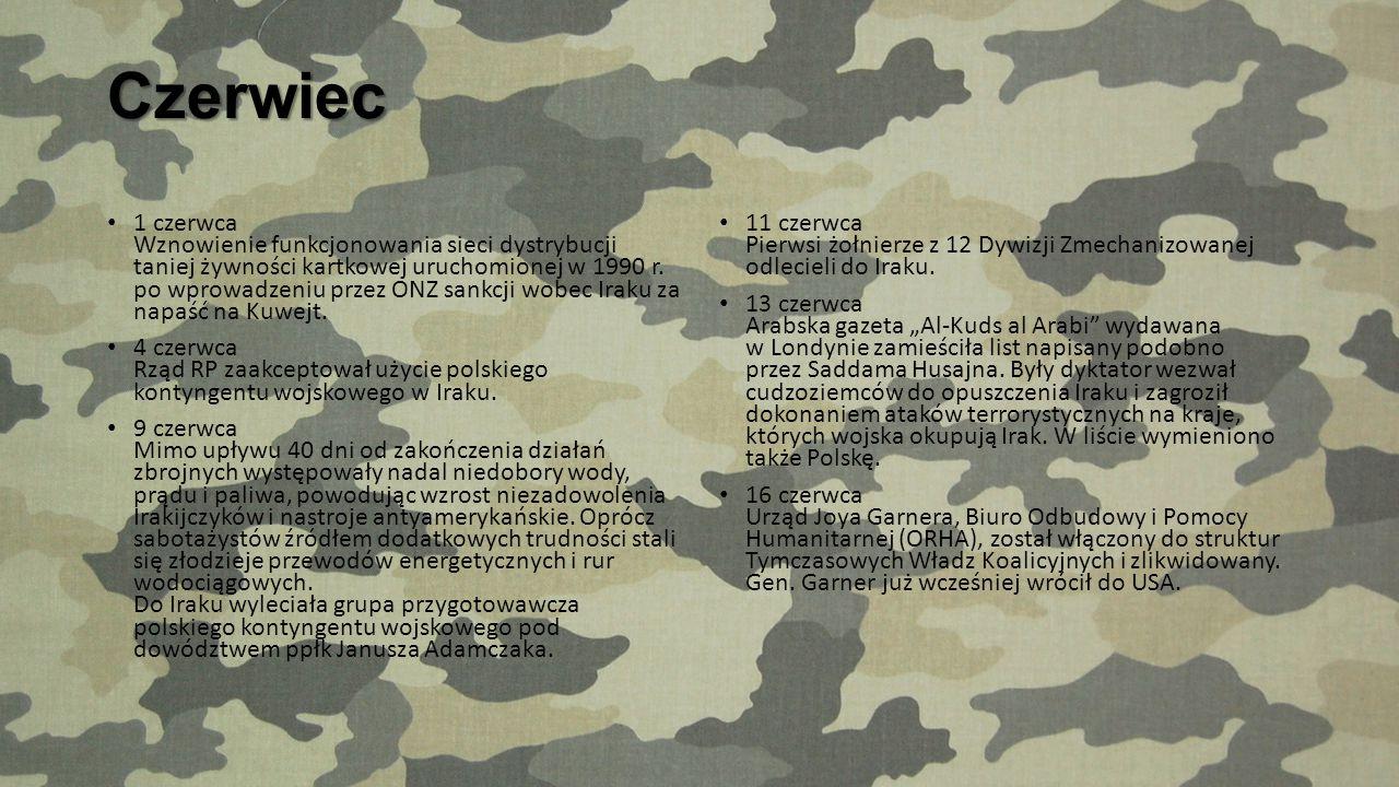 Wydarzenia w 2003 roku Maj 3 maja W Bagdadzie otwarto szkoły. 4 maja Podczas wizyty w Waszyngtonie Minister Obrony Narodowej Jerzy Szmajdziński oświad