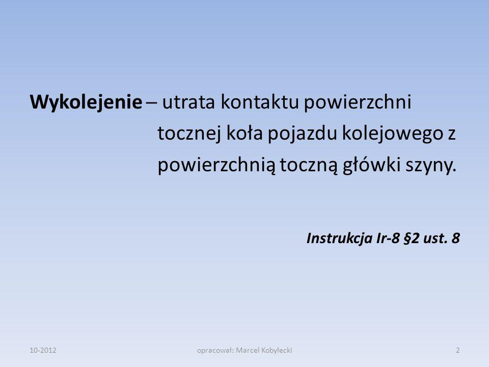 10-2012opracował: Marcel Kobyłecki13