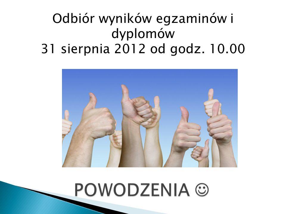 Odbiór wyników egzaminów i dyplomów 31 sierpnia 2012 od godz. 10.00
