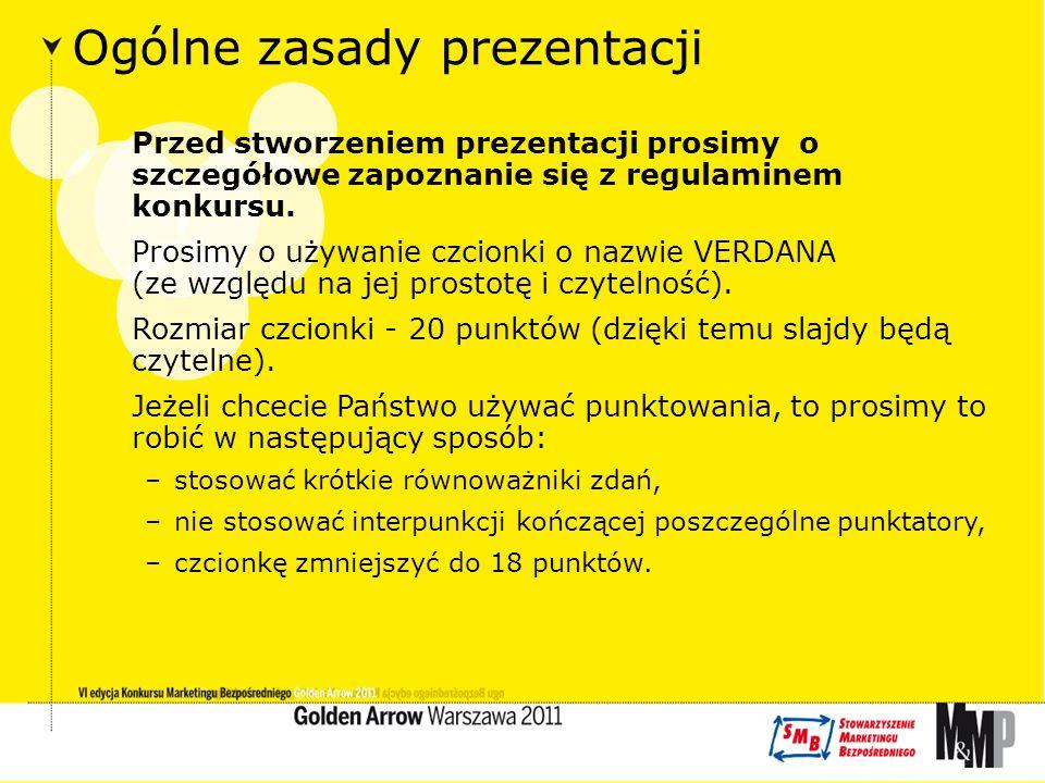 Ogólne zasady prezentacji Przed stworzeniem prezentacji prosimy o szczegółowe zapoznanie się z regulaminem konkursu.