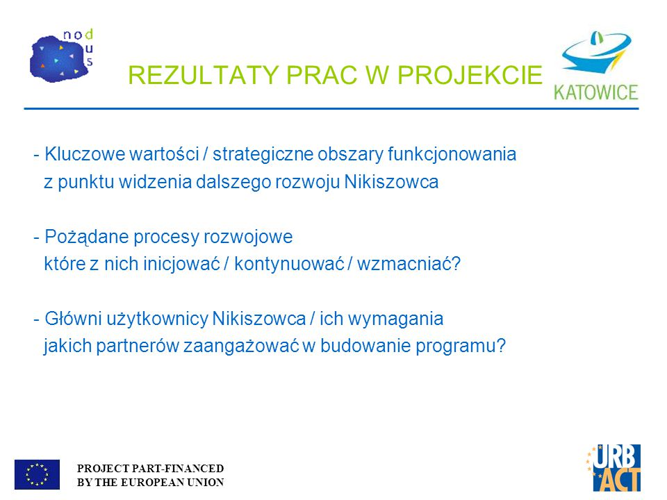 PROJECT PART-FINANCED BY THE EUROPEAN UNION REZULTATY PRAC W PROJEKCIE