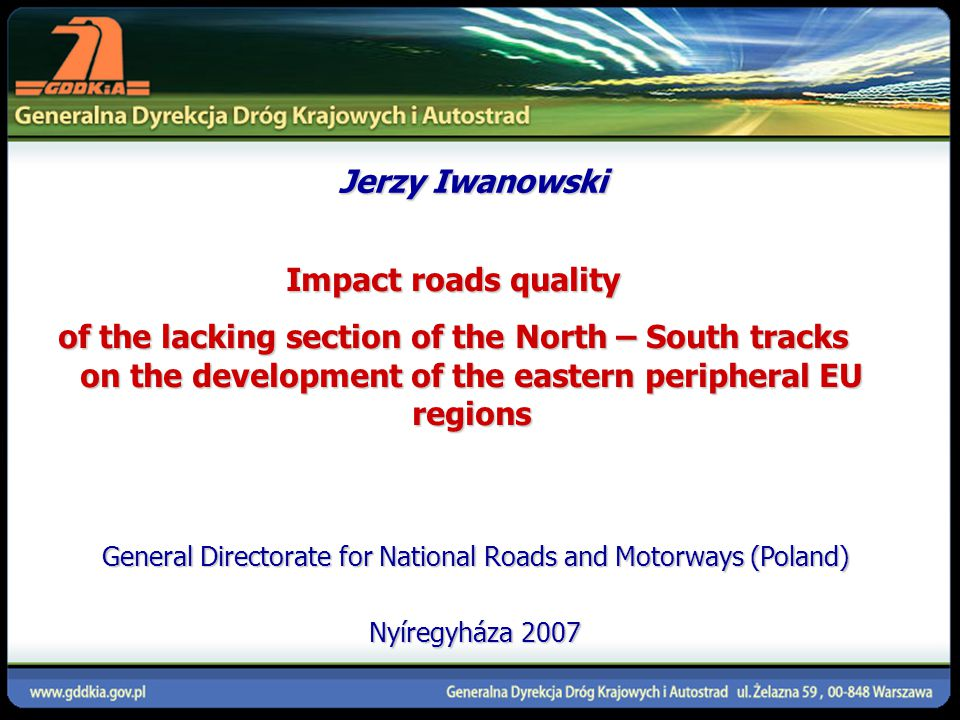 Budowa drogi ekspresowej S8, odc. Wrocław - Psie Pole - Syców General Directorate for National Roads and Motorways (Poland) Nyíregyháza 2007 Impact ro