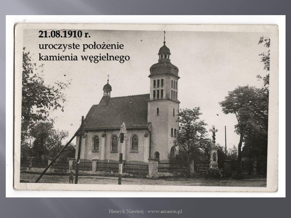 21.08.1910 r. uroczyste położenie kamienia węgielnego Henryk Niestrój - www.arcaion.pl