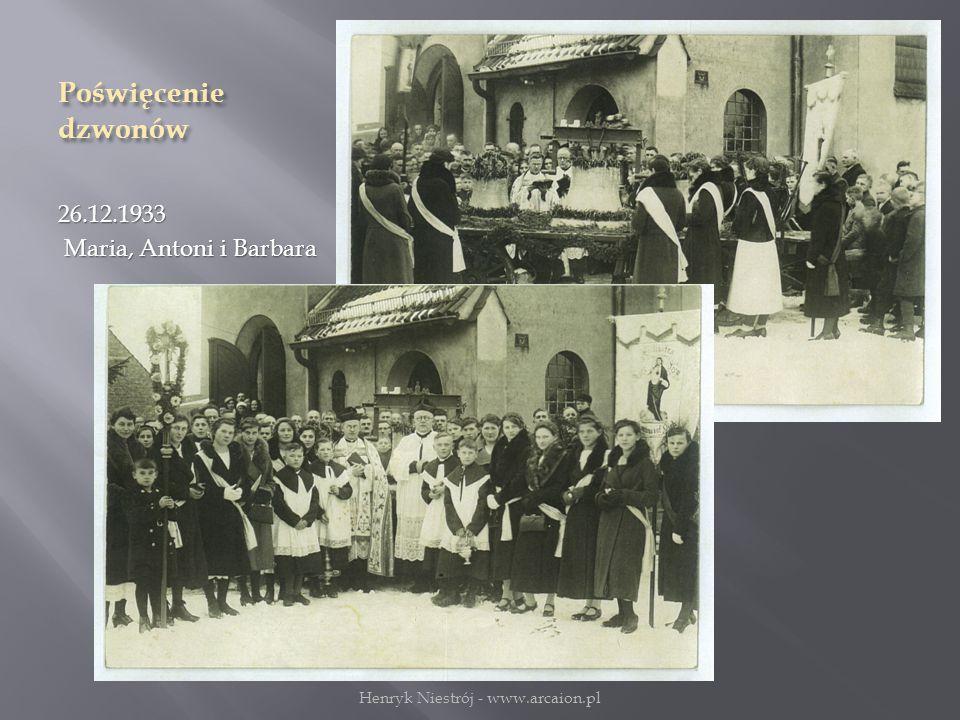 Poświęcenie dzwonów 26.12.1933 Maria, Antoni i Barbara Maria, Antoni i Barbara Henryk Niestrój - www.arcaion.pl