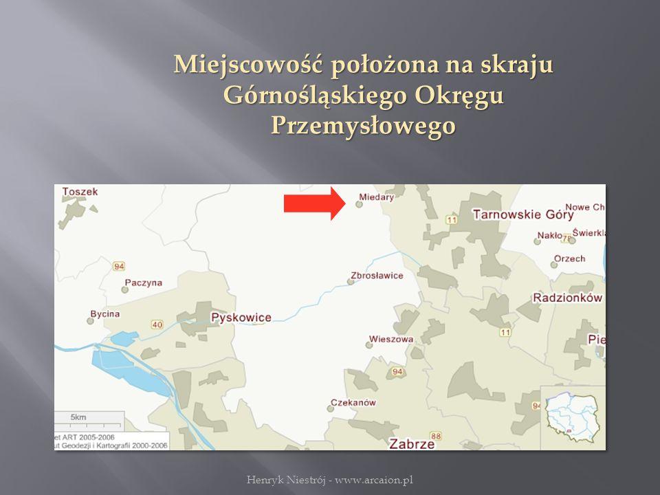 Miejscowość położona na skraju Górnośląskiego Okręgu Przemysłowego Henryk Niestrój - www.arcaion.pl