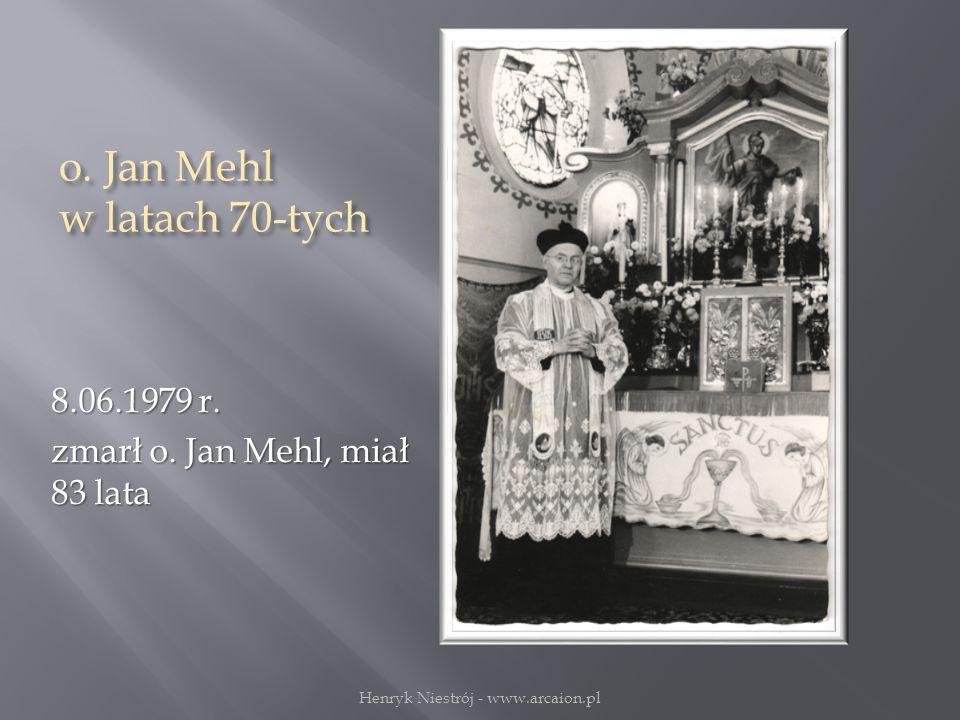 o.Jan Mehl w latach 70-tych 8.06.1979 r. zmarł o.