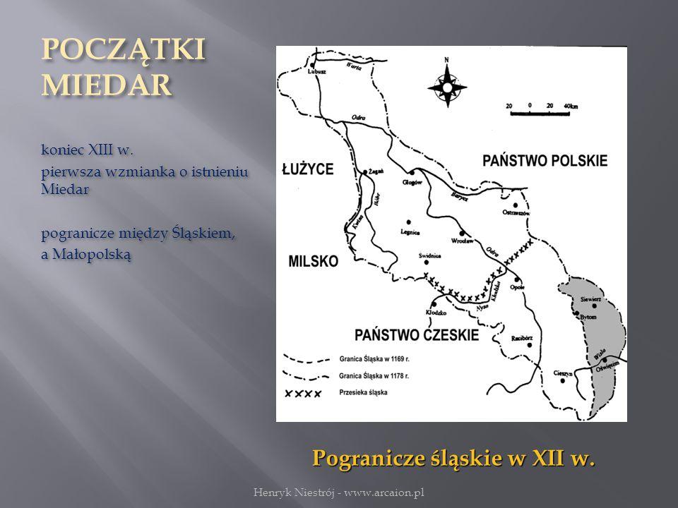 POCZĄTKI MIEDAR koniec XIII w.