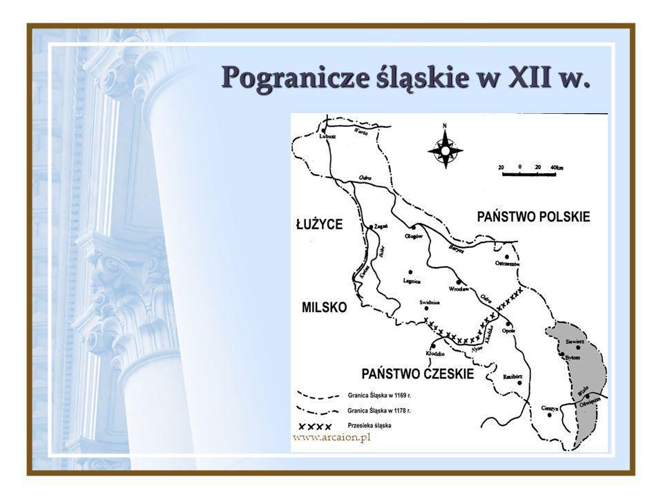 Pogranicze śląskie w XII w. www.arcaion.pl