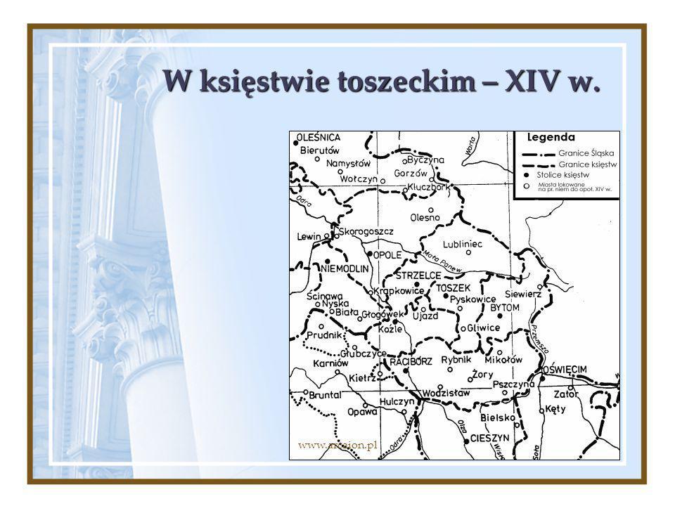 W księstwie toszeckim – XIV w. www.arcaion.pl