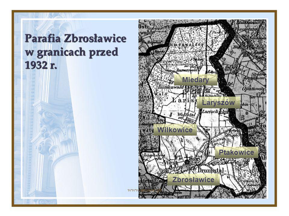 Parafia Zbrosławice w granicach przed 1932 r. Miedary Laryszów Wilkowice Ptakowice Zbrosławice www.arcaion.pl