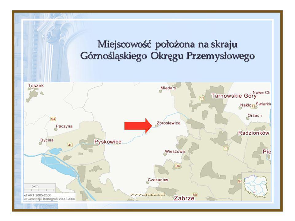 Miejscowość położona na skraju Górnośląskiego Okręgu Przemysłowego www.arcaion.pl