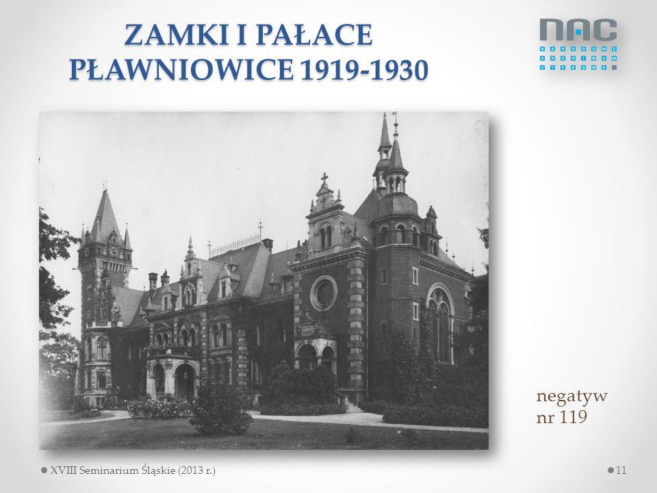 ZAMKI I PAŁACE PŁAWNIOWICE 1919-1930 negatyw nr 119 11XVIII Seminarium Śląskie (2013 r.)