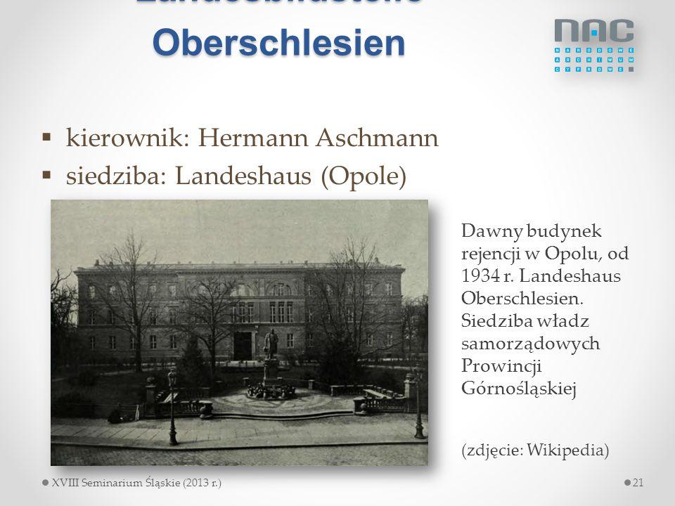 Landesbildstelle Oberschlesien  kierownik: Hermann Aschmann  siedziba: Landeshaus (Opole) Dawny budynek rejencji w Opolu, od 1934 r. Landeshaus Ober