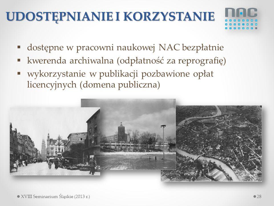 UDOSTĘPNIANIE I KORZYSTANIE  dostępne w pracowni naukowej NAC bezpłatnie  kwerenda archiwalna (odpłatność za reprografię)  wykorzystanie w publikac