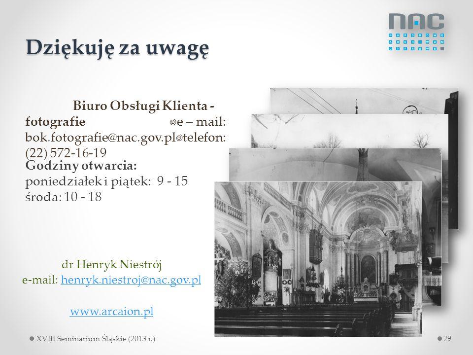 Dziękuję za uwagę dr Henryk Niestrój e-mail: henryk.niestroj@nac.gov.plhenryk.niestroj@nac.gov.pl www.arcaion.pl Biuro Obsługi Klienta - fotografie e