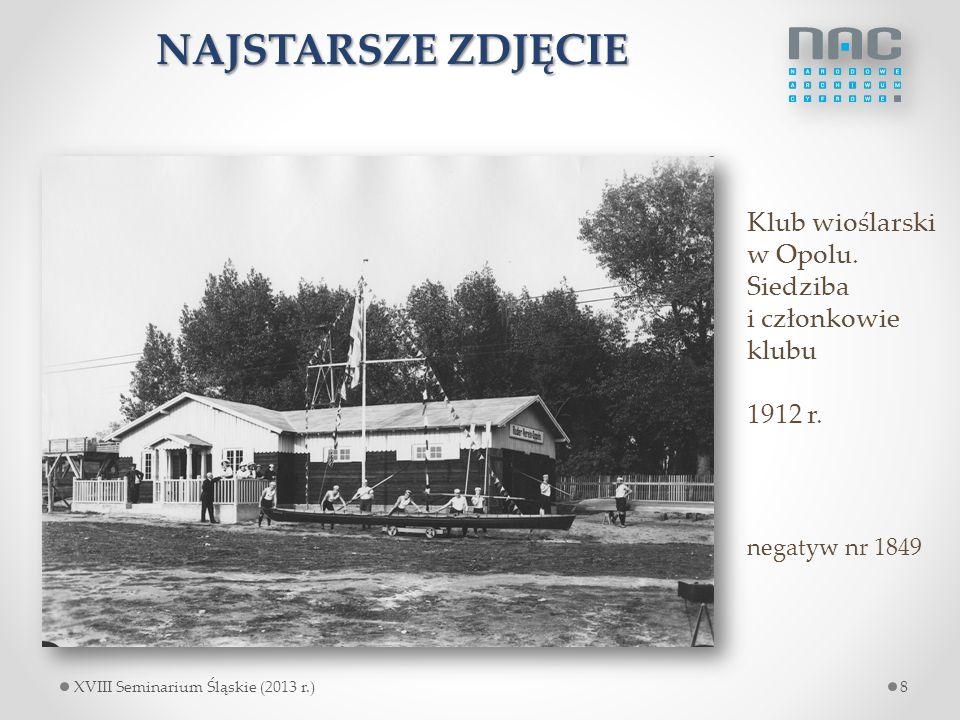 NAJSTARSZE ZDJĘCIE Klub wioślarski w Opolu. Siedziba i członkowie klubu 1912 r. negatyw nr 1849 8XVIII Seminarium Śląskie (2013 r.)