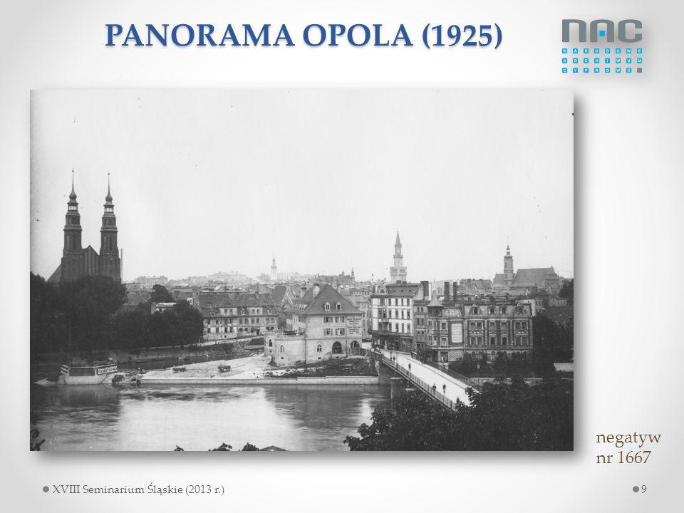 PANORAMA OPOLA (1925) negatyw nr 1667 9XVIII Seminarium Śląskie (2013 r.)