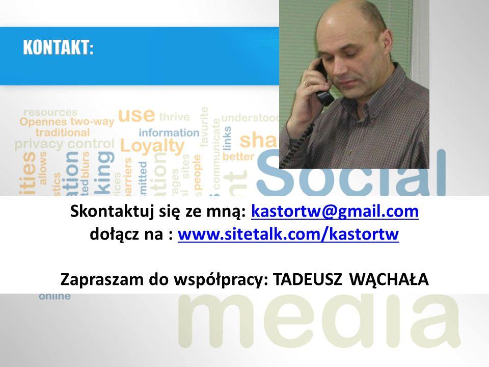 Skontaktuj się ze mną: kastortw@gmail.comkastortw@gmail.com dołącz na : www.sitetalk.com/kastortwwww.sitetalk.com/kastortw Zapraszam do współpracy: TADEUSZ WĄCHAŁA