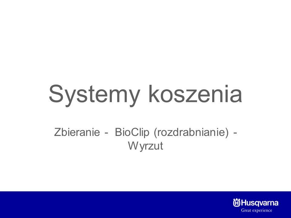 Systemy koszenia Zbieranie - BioClip (rozdrabnianie) - Wyrzut