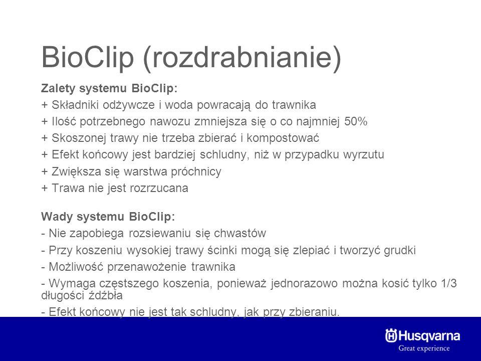 BioClip (rozdrabnianie) Zalety systemu BioClip: + Składniki odżywcze i woda powracają do trawnika + Ilość potrzebnego nawozu zmniejsza się o co najmni