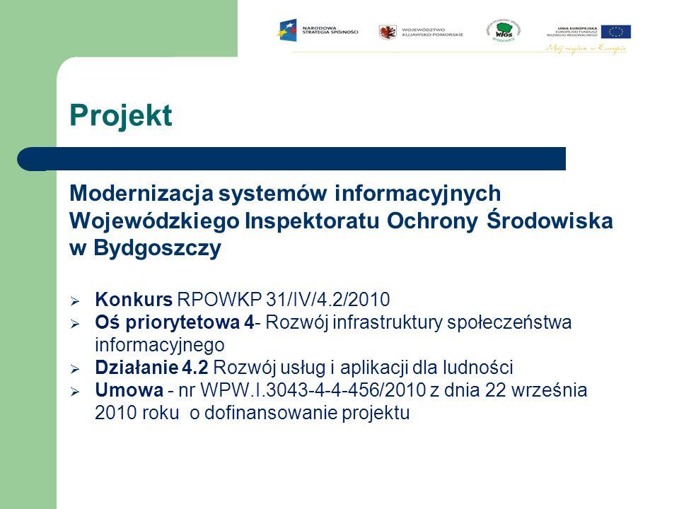 Cel nadrzędny projektu Zwiększenie dostępności i jakości usług dostarczanych przez Wojewódzki Inspektorat Ochrony Środowiska poprzez wykorzystanie innowacyjnych technologii informatycznych Cel ten jest spójny z działaniem 4.2 (Rozwój usług i aplikacji dla ludności) Regionalnego Programu Operacyjnego Województwa Kujawsko Pomorskiego, którego założeniem jest stosowanie w usługach publicznych technologii informacyjnych i komunikacyjnych.