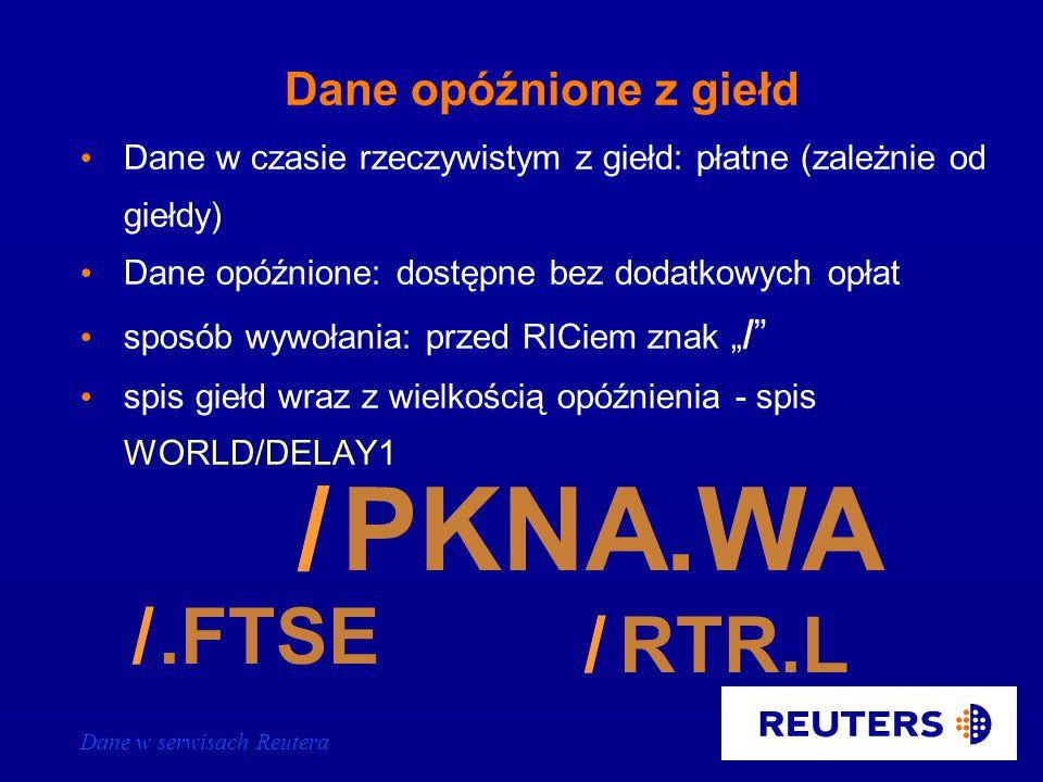 Dane w serwisach Reutera Informacje Fundamentalne Background Pages raporty spółek - wywoływane poprzez dodanie odp.