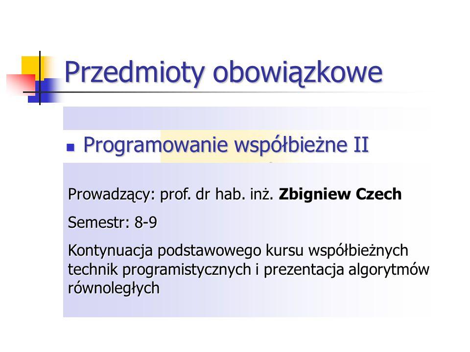 Przedmioty obowiązkowe Programowanie w środowisku Windows Programowanie w środowisku Windows Programowanie współbieżne Tworzenie programów w technolog