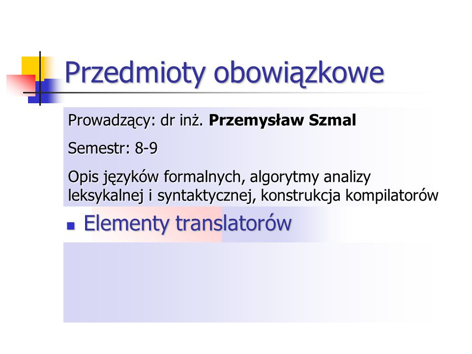 Przedmioty obowiązkowe Programowanie w środowisku Windows Programowanie współbieżne Tworzenie programów dla platformy.NET Elementy translatorów Progra