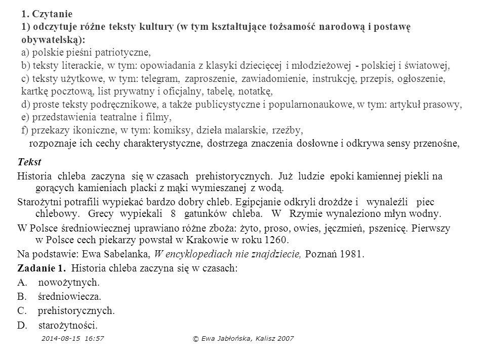 2014-08-15 16:59© Ewa Jabłońska, Kalisz 2007 1. Czytanie 1) odczytuje różne teksty kultury (w tym kształtujące tożsamość narodową i postawę obywatelsk