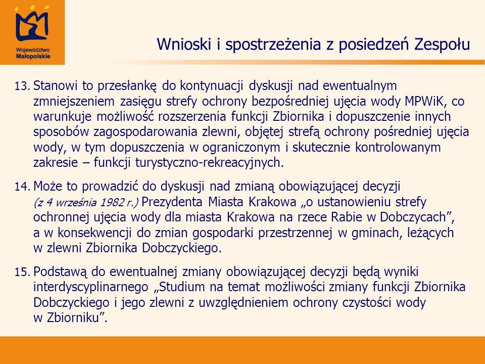 Wnioski i spostrzeżenia z posiedzeń Zespołu 13. 13. Stanowi to przesłankę do kontynuacji dyskusji nad ewentualnym zmniejszeniem zasięgu strefy ochrony