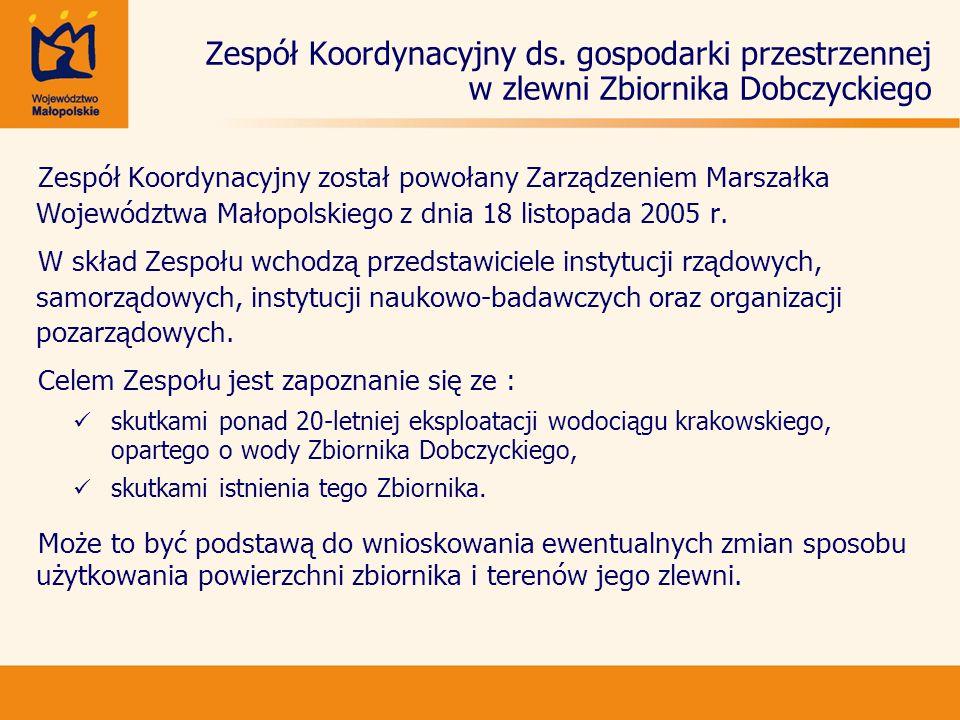 Zespół Koordynacyjny ds. gospodarki przestrzennej w zlewni Zbiornika Dobczyckiego Zespół Koordynacyjny został powołany Zarządzeniem Marszałka Wojewódz