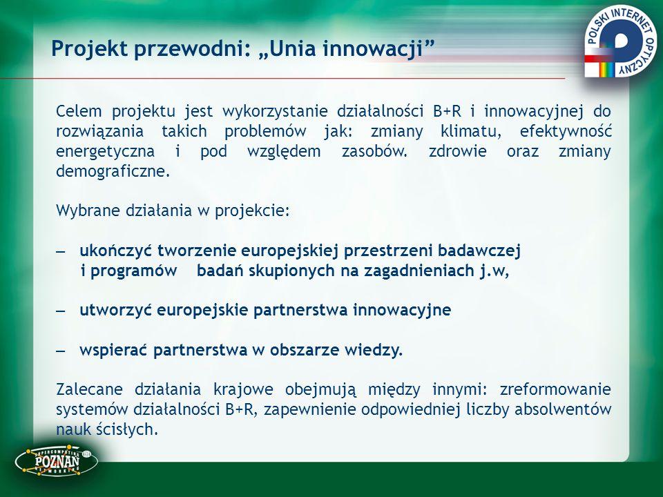 """Projekt przewodni: """"Unia innowacji"""" Celem projektu jest wykorzystanie działalności B+R i innowacyjnej do rozwiązania takich problemów jak: zmiany klim"""
