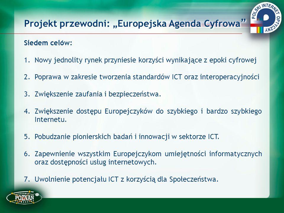 """Projekt przewodni: """"Europejska Agenda Cyfrowa """" Siedem celów: 1.Nowy jednolity rynek przyniesie korzyści wynikające z epoki cyfrowej 2.Poprawa w zakre"""
