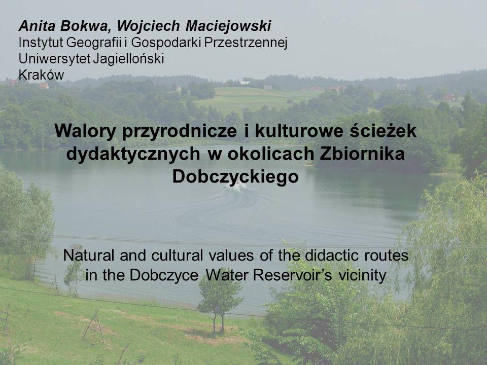 Anita Bokwa, Wojciech Maciejowski Instytut Geografii i Gospodarki Przestrzennej Uniwersytet Jagielloński Kraków Walory przyrodnicze i kulturowe ścieże