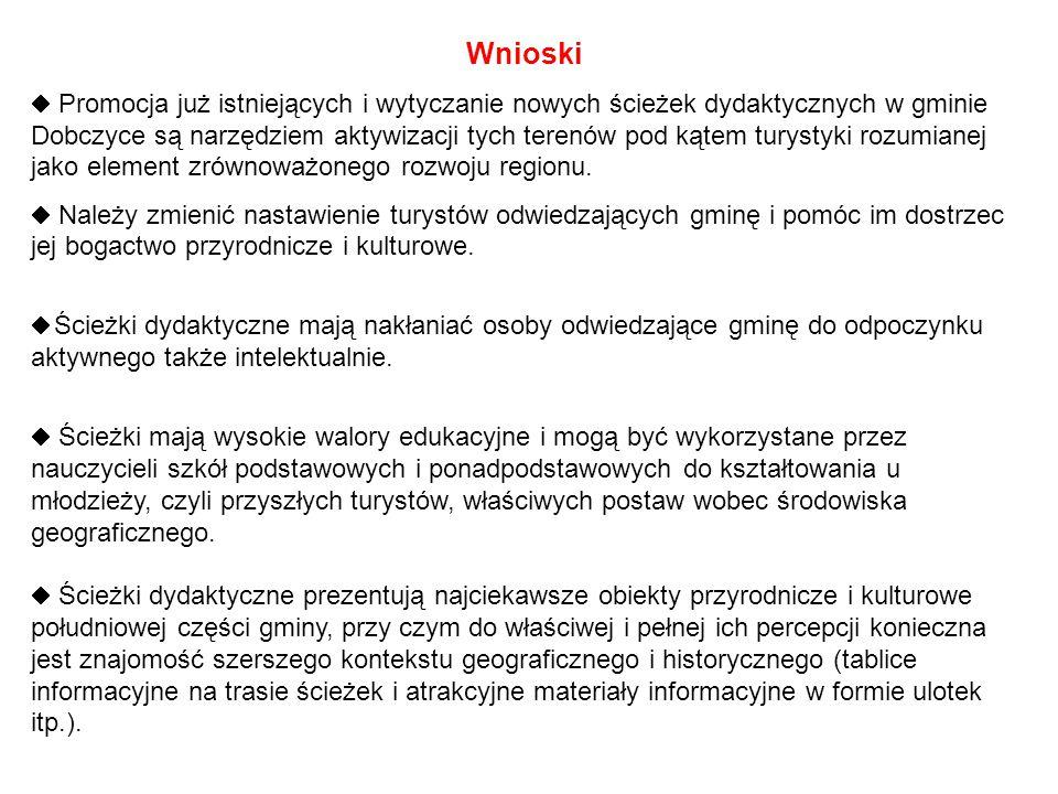 Wnioski  Promocja już istniejących i wytyczanie nowych ścieżek dydaktycznych w gminie Dobczyce są narzędziem aktywizacji tych terenów pod kątem turys