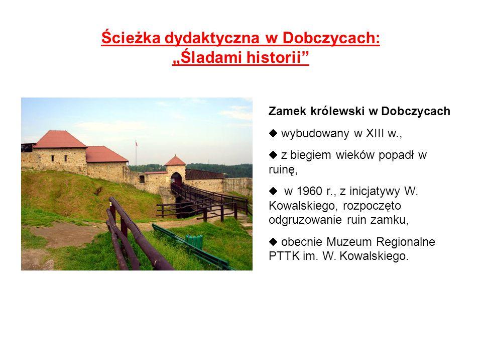 """Ścieżka dydaktyczna w Dobczycach: """"Śladami historii"""" Zamek królewski w Dobczycach  wybudowany w XIII w.,  z biegiem wieków popadł w ruinę,  w 1960"""