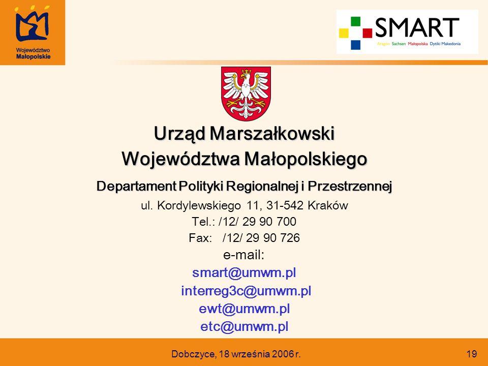 Dobczyce, 18 września 2006 r. 19 Urząd Marszałkowski Województwa Małopolskiego Departament Polityki Regionalnej i Przestrzennej ul. Kordylewskiego 11,