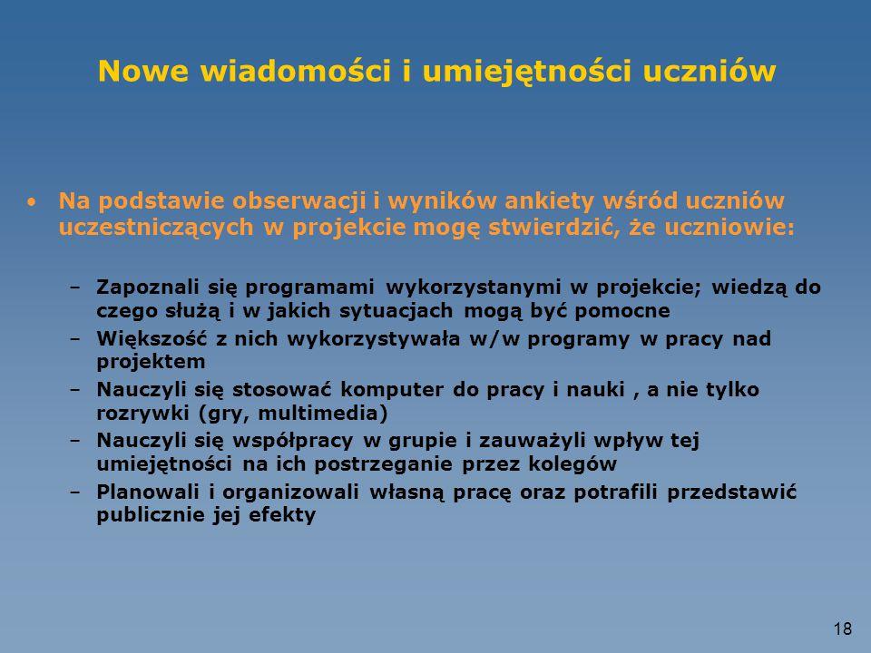 17 Publiczna prezentacja (2) Spostrzeżenia i wnioski gości: –Ciekawy temat i imponujące wykorzystanie narzędzi informatycznych (Dyrektor) –Dobry podzi