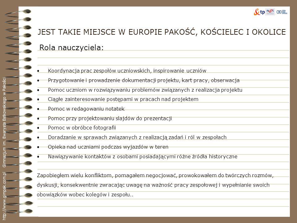 JEST TAKIE MIEJSCE W EUROPIE PAKOŚĆ, KOŚCIELEC I OKOLICE Zaplanowali przebieg projektu Pozyskiwali informacje, poszukiwali i przeszukiwali źródła za pomocą Internetu, odwiedzin ciekawych osób i miejsc Pogrupowali informacje źródłowe Opracowali zdobyte informacje Fotografowali ciekawe miejsca i obiekty Nagrywali Projektowali slajdy Poszukiwali odpowiednich dla prezentacji rozwiązań Obróbka dźwięków i zdjęć Prezentacja dokonań http://www.gimpak.com.pl Gimnazjum im.