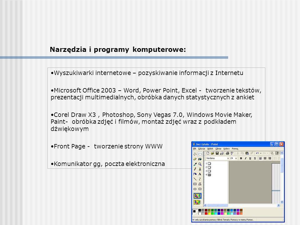 Wyszukiwarki internetowe – pozyskiwanie informacji z Internetu Microsoft Office 2003 – Word, Power Point, Excel - tworzenie tekstów, prezentacji multi