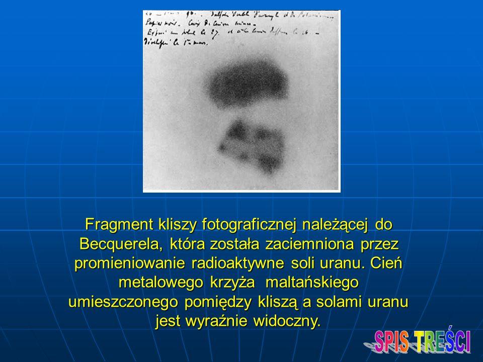 Fragment kliszy fotograficznej należącej do Becquerela, która została zaciemniona przez promieniowanie radioaktywne soli uranu. Cień metalowego krzyża