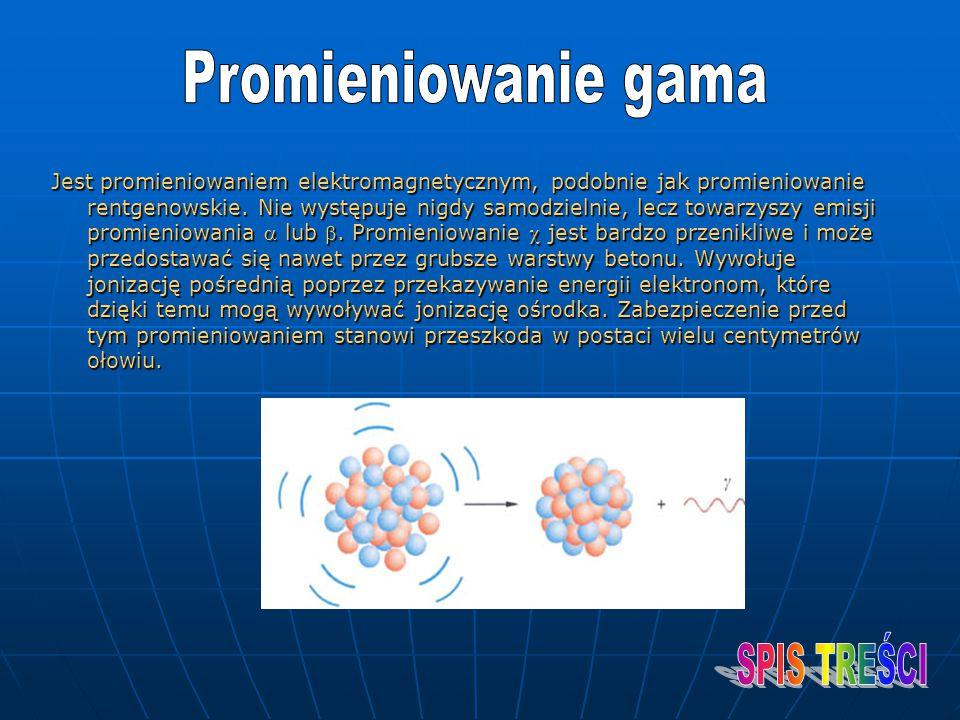 Jest promieniowaniem elektromagnetycznym, podobnie jak promieniowanie rentgenowskie. Nie występuje nigdy samodzielnie, lecz towarzyszy emisji promieni