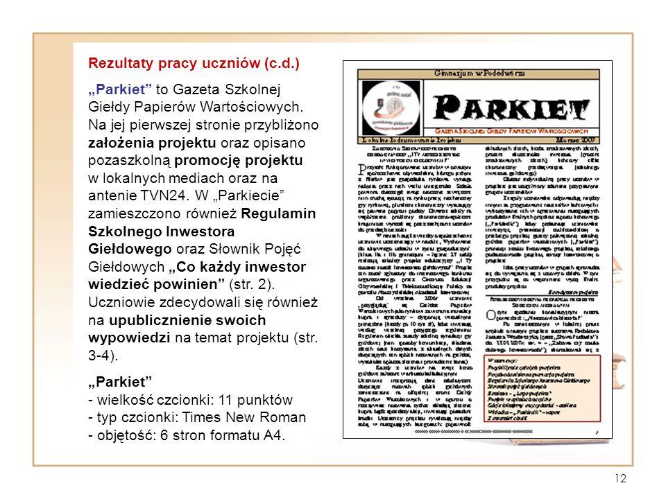 """12 Rezultaty pracy uczniów (c.d.) """"Parkiet"""" to Gazeta Szkolnej Giełdy Papierów Wartościowych. Na jej pierwszej stronie przybliżono założenia projektu"""