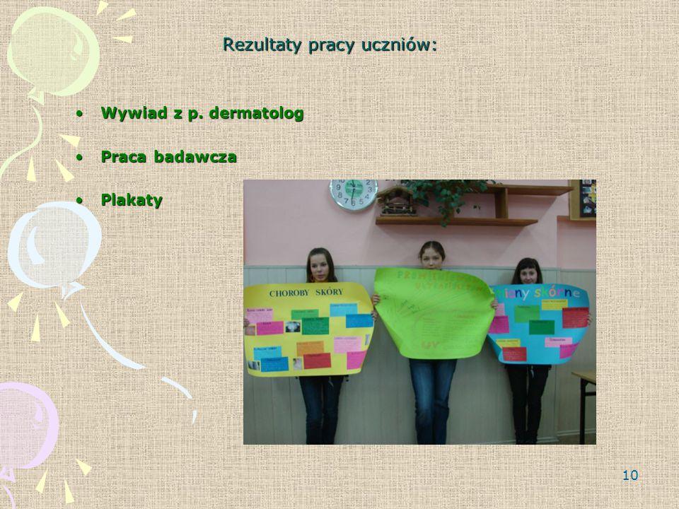10 Rezultaty pracy uczniów: Wywiad z p.dermatologWywiad z p.