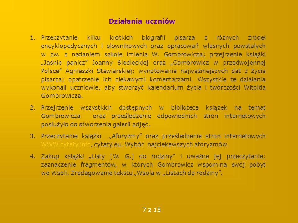 Działania uczniów 1.Przeczytanie kilku krótkich biografii pisarza z różnych źródeł encyklopedycznych i słownikowych oraz opracowań własnych powstałych